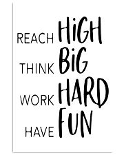 reach high think big work hard have fun 24x36 Poster front