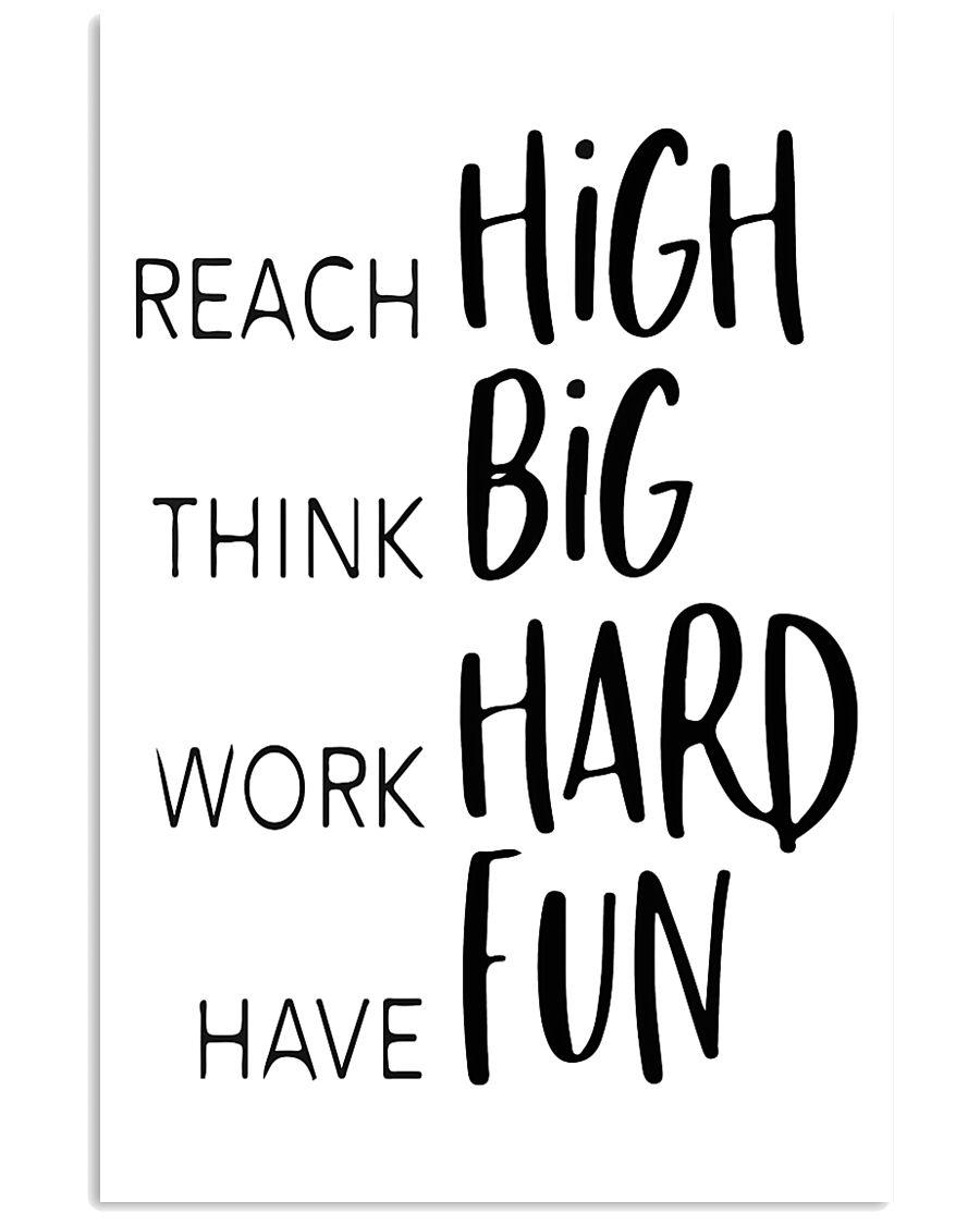 reach high think big work hard have fun 24x36 Poster
