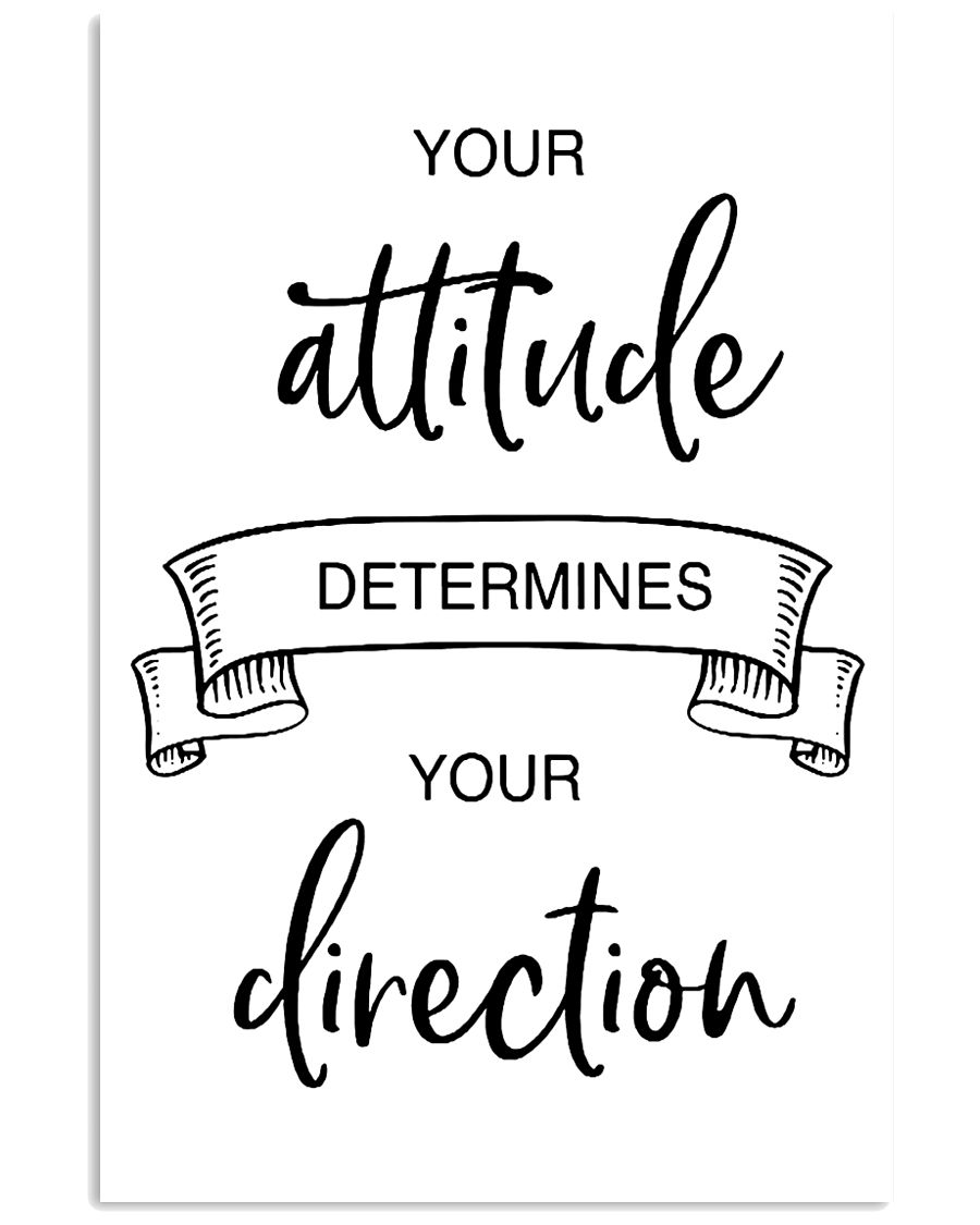 your attitude determines your direction 2 16x24 Poster