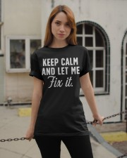 Keep calm and let me fix it Classic T-Shirt apparel-classic-tshirt-lifestyle-19