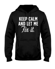 Keep calm and let me fix it Hooded Sweatshirt thumbnail