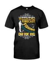 Weekend forecast fishing Classic T-Shirt front