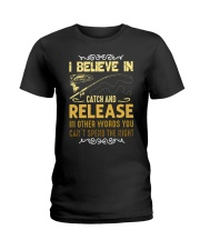 I believe in catch and release Ladies T-Shirt thumbnail