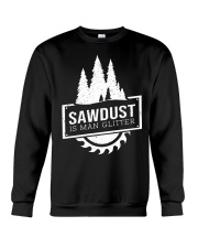 Sawdust is man glitte Crewneck Sweatshirt thumbnail