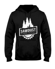 Sawdust is man glitte Hooded Sweatshirt thumbnail