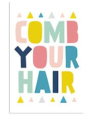 comb your hair 24x36 Poster front