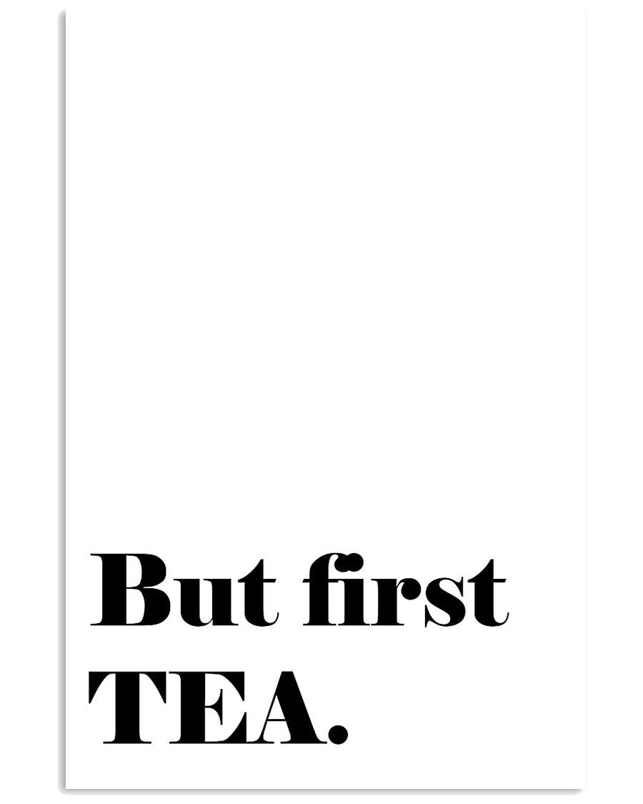 But First Tea 24x36 Poster