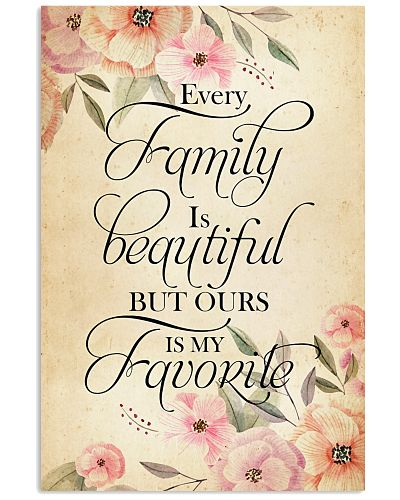 Every family is beatiful but ours is my favorite