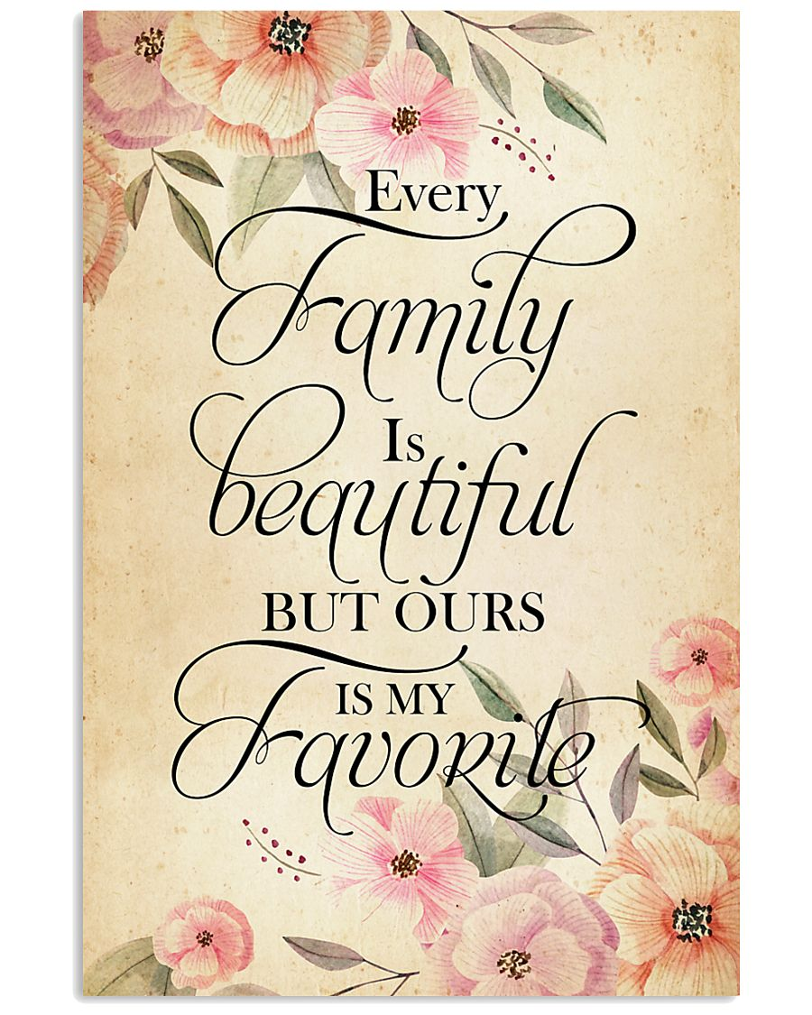 Every family is beatiful but ours is my favorite 24x36 Poster