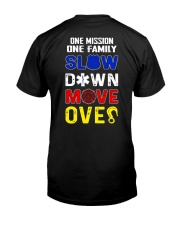ONE MISSION ONE FAMILY - SLOW DOWN MOVE OVER Classic T-Shirt back