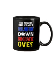 ONE MISSION ONE FAMILY - SLOW DOWN MOVE OVER Mug thumbnail
