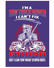 TOW TRUCK DRIVER CAN'T TOW STUPID 24x36 Poster thumbnail