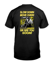 Slow Down Move Over or See You Soon Heavy Classic T-Shirt thumbnail