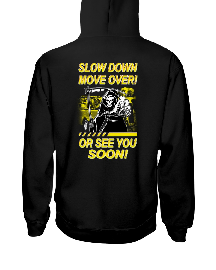 Slow Down Move Over or See You Soon Heavy Hooded Sweatshirt