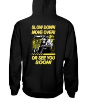 Slow Down Move Over or See You Soon Heavy Hooded Sweatshirt back