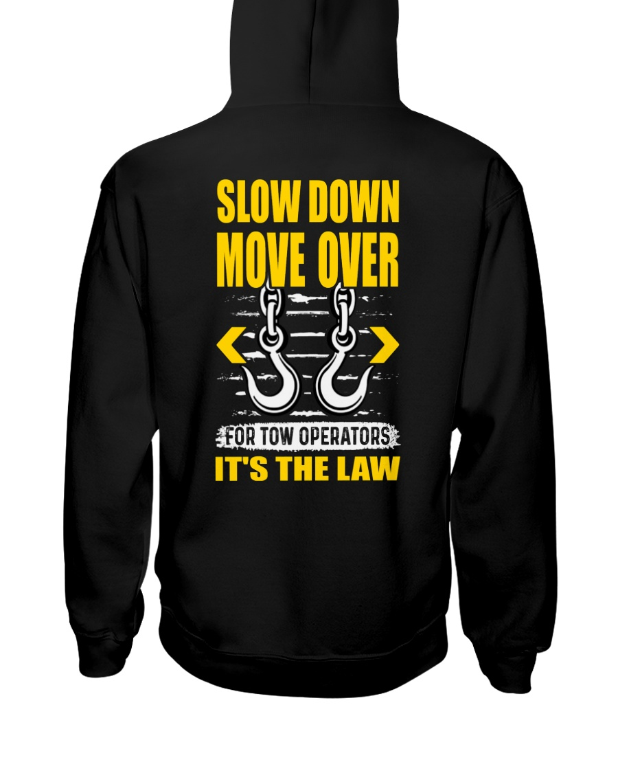 SLOW DOWN MOVE OVER FOR TOW OPS Hooded Sweatshirt