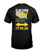 SLOW DOWN MOVE OVER IT'S THE LAW - US Classic T-Shirt back