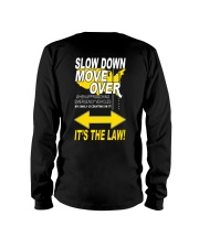 SLOW DOWN MOVE OVER IT'S THE LAW - US Long Sleeve Tee thumbnail