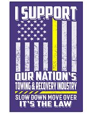 I SUPPORT OUR NATION'S TOWING RECOVERY INDUSTRY 24x36 Poster thumbnail