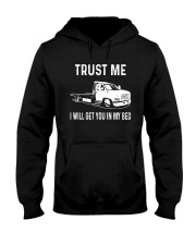 TRUST ME I WILL GET YOU IN MY BED Hooded Sweatshirt front