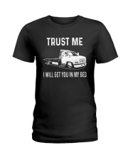 TRUST ME I WILL GET YOU IN MY BED Ladies T-Shirt thumbnail