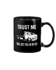 TRUST ME I WILL GET YOU IN MY BED Mug thumbnail