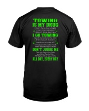 TOWING IS MY DRUG Classic T-Shirt back