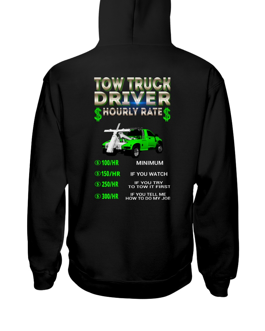Tow Truck Driver Hourly Rate Snatch Hooded Sweatshirt