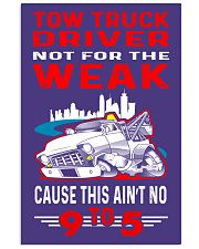 TOW TRUCK DRIVER NOT FOR THE WEAK  24x36 Poster thumbnail
