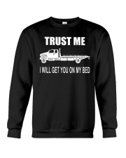 TRUST ME I WILL GET YOU ON MY BED Crewneck Sweatshirt thumbnail
