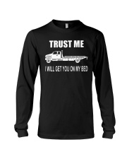 TRUST ME I WILL GET YOU ON MY BED Long Sleeve Tee thumbnail