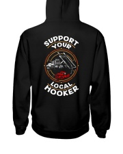 SUPPORT YOUR LOCAL HOOKER Hooded Sweatshirt back