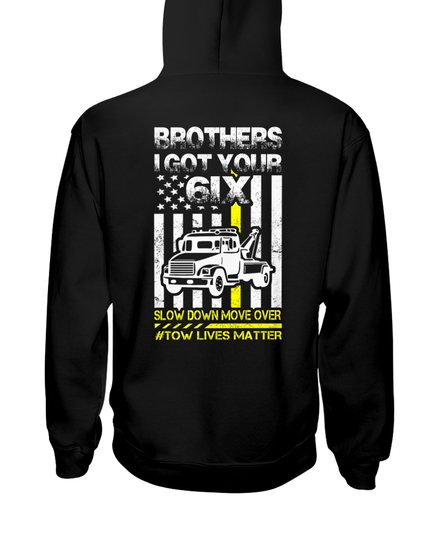 I GOT YOUR 6IX TOW LIVES MATTER Hooded Sweatshirt