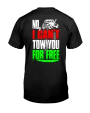 NO I CAN'T TOW YOU Classic T-Shirt back