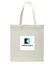 I support Equality  Tote Bag thumbnail