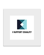 I support Equality  Square Coaster tile
