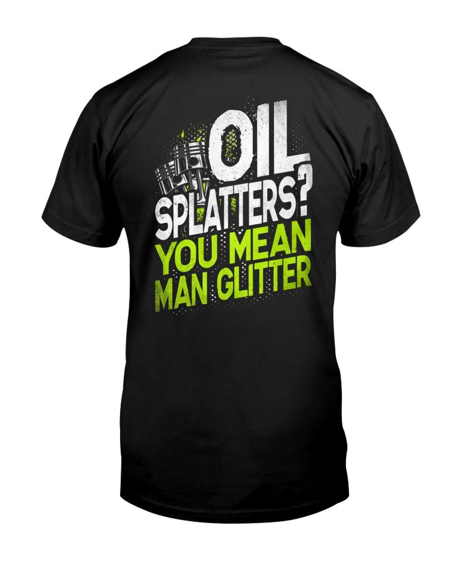 Oil Splatters You Mean Man Glitter Mechanic  Classic T-Shirt