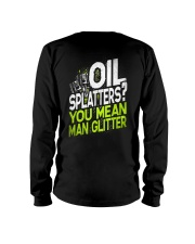 Oil Splatters You Mean Man Glitter Mechanic  Long Sleeve Tee thumbnail