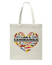 Canoeing - I Am A Canoe Aholic Tote Bag thumbnail