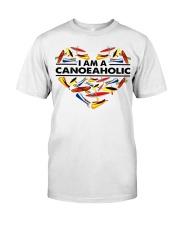 Canoeing - I Am A Canoe Aholic Classic T-Shirt front