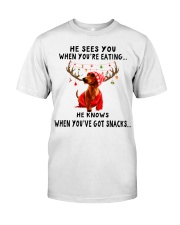 Dachshund - He Sees You When You're Eating Classic T-Shirt front