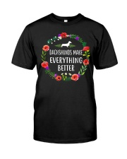 Dachshund - Dachshund Make Everything Better Classic T-Shirt front