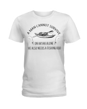 Kayaking - A Man Cannot Survive On Kayak Alone Ladies T-Shirt thumbnail