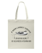 Kayaking - A Man Cannot Survive On Kayak Alone Tote Bag thumbnail