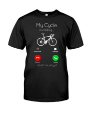 My Cycle Is Calling Classic T-Shirt front