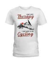Cycle - I Don't Need Therapy Ladies T-Shirt tile