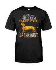 Dachshund - I Sleep With Dachshund Classic T-Shirt front