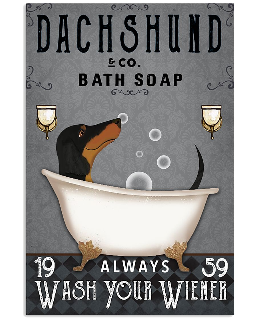 Dachshund Ash Always Wash Your Wiener 16x24 Poster