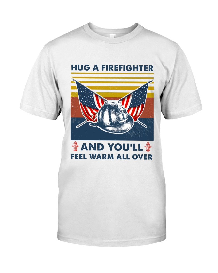 Firefighter You'll Feel Warm Over Classic T-Shirt