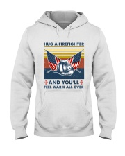 Firefighter You'll Feel Warm Over Hooded Sweatshirt thumbnail